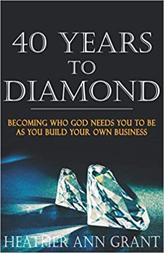40 Years to Diamond by Heather Ann Grant book cover